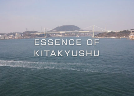 ESSENCE OF KITAKYUSHU